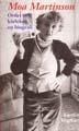 : Moa Martinson - Ordet och kärleken, en biografi