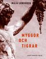 : Myggor och tigrar