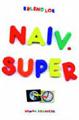 : Naiv Super