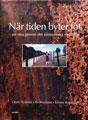 : När tiden byter fot - en resa genom det västsvenska rostbältet