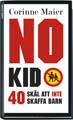 : No kid. 40 skäl att inte skaffa barn