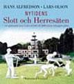 : Nytidens slott och herresäten - en spännande resa i ord och bild till 2000-talets nybyggda palats