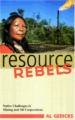 : Resource rebels
