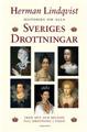 : Historien om alla Sveriges drottningar