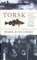: Torsk - en biografi om fisken som förändrade världen