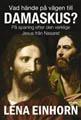 : Vad hände på vägen till Damaskus?