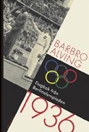 : Dagbok från Berlinolympiaden 1936