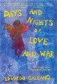 : Days and nights of love and war