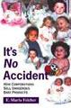 : It's no accident