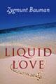 : Liquid love