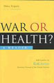 : War or health?